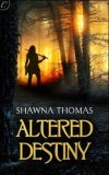 Altered Destiny by Shawna Thomas