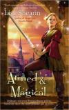 Armed & Magical by Lisa Shearin