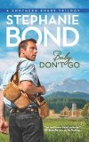 Baby, Don't Go by Stephanie Bond: Southern Roads Series, Book 3