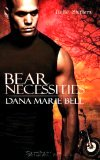 Bear Necessities by Dana Marie Bell