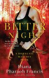 Bitter Night by Diana Pharaoh Francis