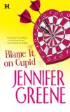 Blame It On Cupid by Jennifer Greene