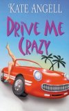 Drive Me Crazy by Kate Angell: Non-Series