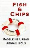 Fish & Chips by Madeleine Urban & Abigail Roux: Cut & Run Series, Book 3