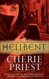 Hellbent by Cherie Priest: The Cheshire Red Reports Series, Book 2