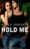 Hold Me by Betsy Horvath: Non-Series
