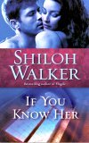 If You Know Her by Shiloh Walker