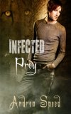 Infected: Prey by Andrea Speed