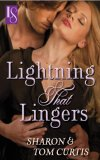 lightning that lingers by sharon & tom curtis