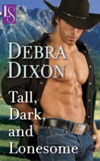 Tall, Dark, and Lonesome by Debra Dixon