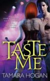 Taste Me by Tamara Hogan