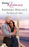 The Heart of a Hero by Barbara Wallace