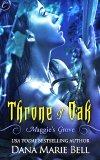 Throne of Oak by Dana Marie Bell