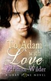 To Adam With Love by Adrienne Wilder: Gray Zone Series, Book 1