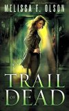 Trail of Dead by Melissa F. Olson