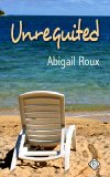 Unrequited by Abigail Roux