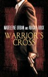 Warrior's Cross by Abigail Roux & Madeleine Urban