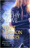What A Demon Wants by Kathy Love