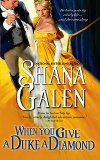 When You Give a Duke a Diamond by Shana Galen