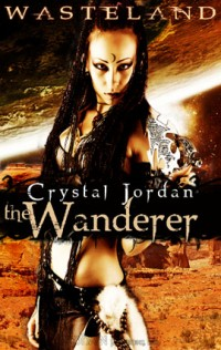 Wasteland: The Wanderer by Crystal Jordan