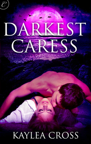 Darkest Caress by Kaylea Cross