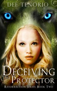 Deceiving the Protector by Dee Tenorio