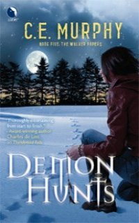 Demon Hunts by C.E. Murphy: The Walker Papers, Book 5