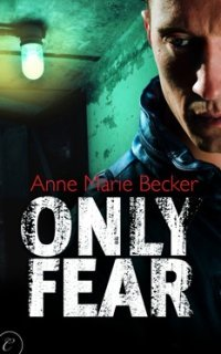 Only Fear by Anne Marie Becker