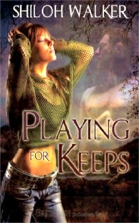 Playing For Keeps by Shiloh Walker
