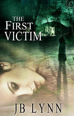 The First Victim by JB Lynn