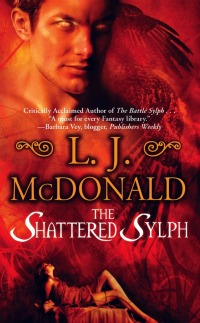 The Shattered Sylph by L.J. McDonald: Sylph Series, Book 2