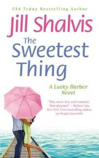 The Sweetest Thing by Jill Shalvis: Lucky Harbor Series, Book 2
