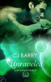 Unraveled by C.J. Barry