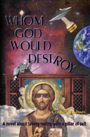 Whom God Would Destroy by Commander Pants