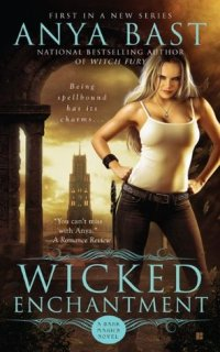 Wicked Enchantment by Anya Bast
