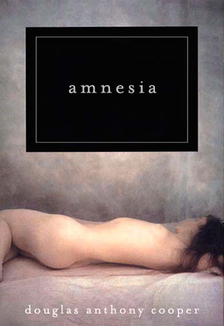 Amnesia by Douglas Anthony Cooper