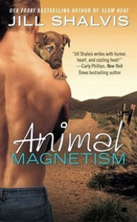 Animal Magnetism by Jill Shalvis: Animal Magnetism Series, Book 1
