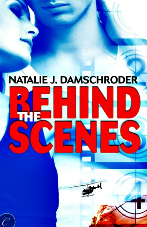 Behind the Scenes by Natalie J. Damschroder