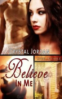 Believe In Me by Crystal Jordan