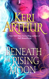 Beneath a Risng Moon by Keri Arthur