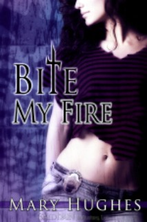 Bite My Fire by Mary Hughes