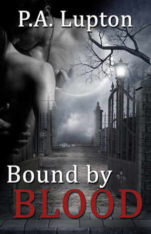 Bound by Blood by P.A. Lupton: The Garner Witch Series, Book 1