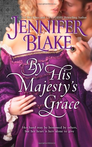 By His Majesty's Grace by Jennifer Blake: The Three Graces Series, Book 1
