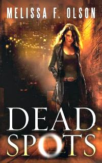Dead Spots by Melissa F. Olson