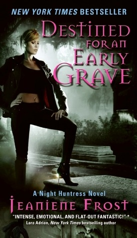 Destined for an Early Grave by Jeaniene Frost: Night Huntress World Series, Book 4