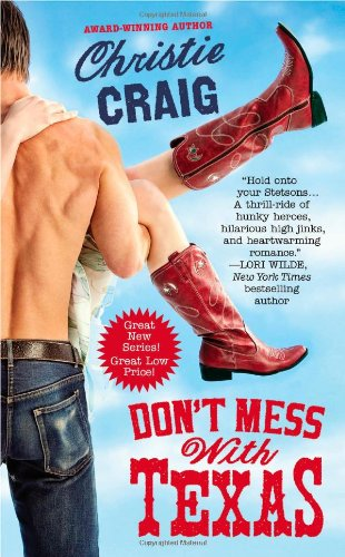 Don't Mess With Texas by Christie Craig: Hotter In Texas Series, Book 1