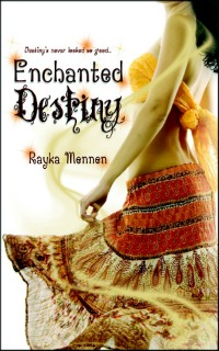 Enchanted Destiny by Rayka Mennen