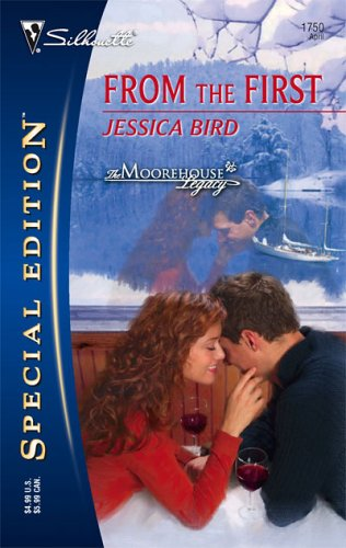 From the First by Jessica Bird: Moorehouse Legacy, Book 3