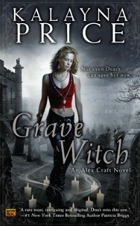 Grave Witch by Kalayna Price: Alex Craft Series, Book 1