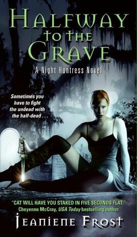 Halfway to the Grave by Jeaniene Frost: Night Huntress Series, Book 1
